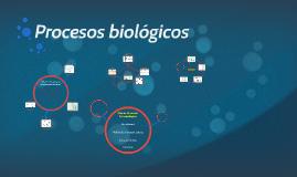 Procesos biológicos