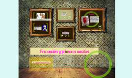 Copy of Copy of prevencion y primeros auxilios