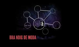 BRA NDIG DE MODA
