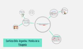 Copy of Conflicto Chile -Argentina : Pérdida de la Patagonia