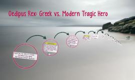 Oedipus Rex: Greek vs. Modern Tragic Hero