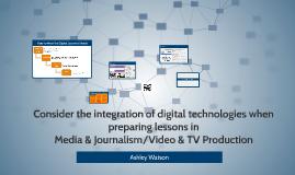'Consider the integration of digital technologies when prep