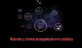Copy of Materiales y sistemas de reproducción en la señalética