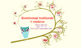 Copy of Biotehnologii traditionale si moderne