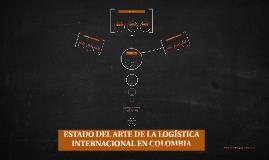 ESTADO DEL ARTE DE LA LOGÍSTICA INTERNACIONAL EN COLOMBIA