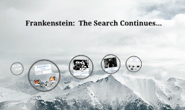 Frankenstein:  The Search Continues