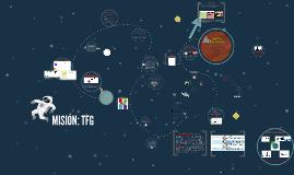 Copy of MISIÓN: TFG