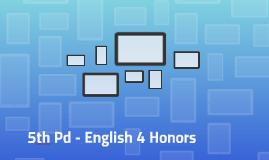 5th Pd - English 4 Honors