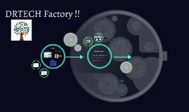 DRTECH Factory !!