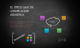 EL TIPICO CASO DE COMUNICACION HERMETICA