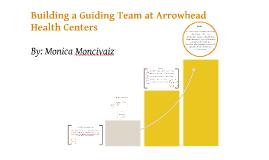 Arrowhead Health Centers:The Guiding Team