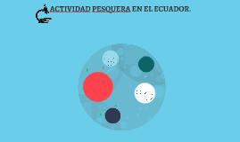 ZONA PESQUERA ECUADOR.