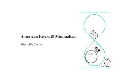 American Excess & Minimalism