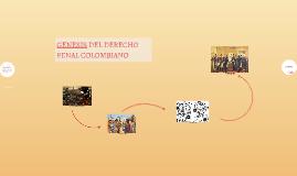 Copy of GENESIS DEL DERECHO PENAL COLOMBIANO