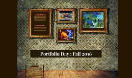 Portfolio Day : Fall 2016
