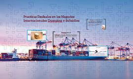 Practicas Desleales en los Negocios Internacionales: Dumping