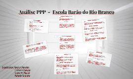 Copy of Análise PPP  -  Escola Barão do Rio Branco