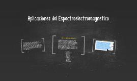 Aplicaciones del Espectroelectromagnetico