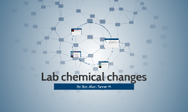 Lab chemical changes yo