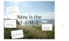 Copy of Now Is the T-I-M-E