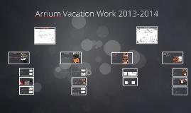 Arrium Vacation Work 2013-2014