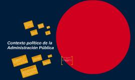 Contexto político de la Administración Pública