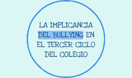 LA IMPLICANCIA DEL BULLYING EN EL TERCER CICLO DEL COLEGIO