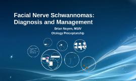 Facial Nerve Schwannomas: Diagnosis and Management