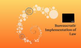 Bureaucratic Implementation of Law