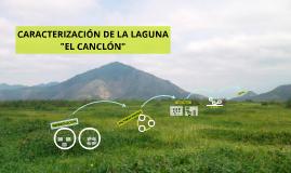 """CARACTERIZACIÓN DE LA LAGUNA """"EL CANCLÓN"""""""