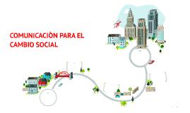 COMUNICACIÒN PARA EL CAMBIO SOCIAL