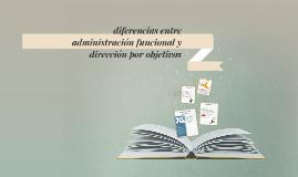 diferencias entre administración funcional y dirección por o