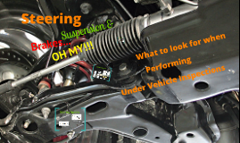 Copy of Looking Deeper at Steering, Suspension, and Brakes When Conducting an Under Vehicle Inspection  4.9.4