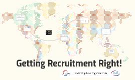 Getting Recruitment Right!