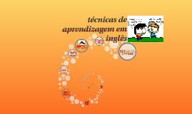 Copy of tecnicas de aprendizagem em ingles