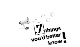 Copy of 7 Things You'd Better Know