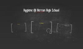 Hygiene @ Herron High School