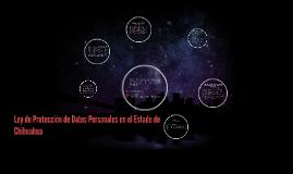 Ley de Proteccion de Datos Personales en el Estado de Chihua