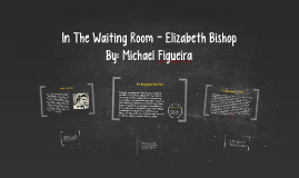 Waiting room elizabeth bishop essay