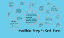 Healthier Ways to Cook Foods