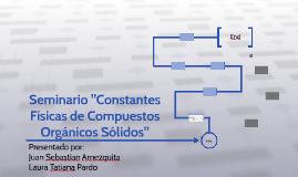 """Seminario """"Constantes Físicas de Compuestos Orgánicos Sólido"""