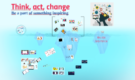 Think, Act, Change