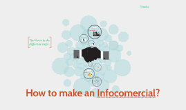 How to make an Infocomercial?