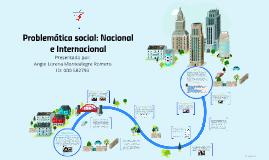 Copy of Problemática social: Nacional e Internacional