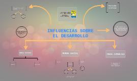 INFLUENCIAS SOBRE EL DESARROLLO