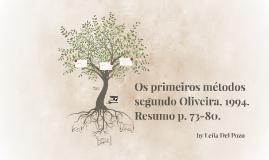 Os primeiros métodos segundo Oliveira, 1994. Resumo p. 73-80