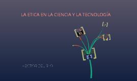 (TRABAJO DE ETICA) LA ETICA EN LA CIENCIA Y LA TECNOLOGIA