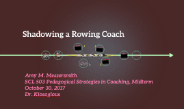Shadowing a Rowing Coach