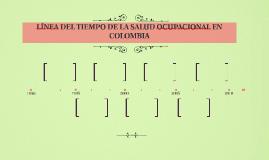 LÍNEA DEL TIEMPO DE LA SALUD OCUPACIONAL EN COLOMBIA