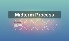 Midterm Process